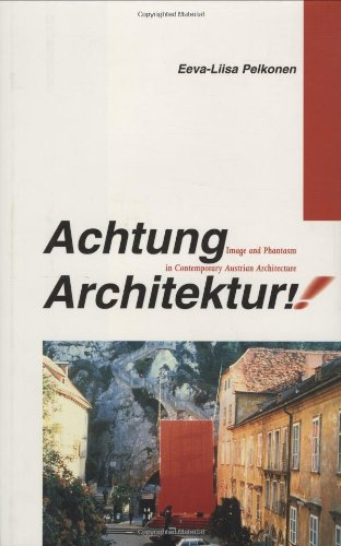 9780262161596: Achtung Architektur!: Image and Phantasm in Contemporary Austrian Architecture