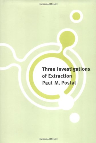 Three investigations of extraction.: POSTAL, PAUL M.