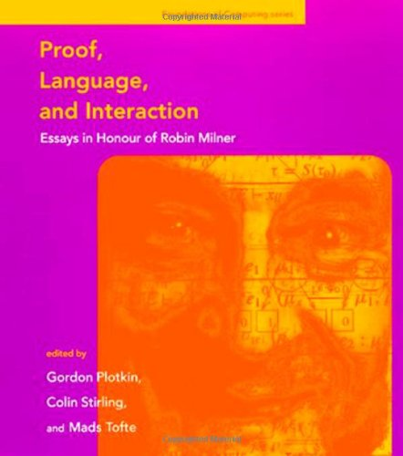 Proof, Language, and Interaction: Essays in Honour of Robin Milner (Foundations of Computing)