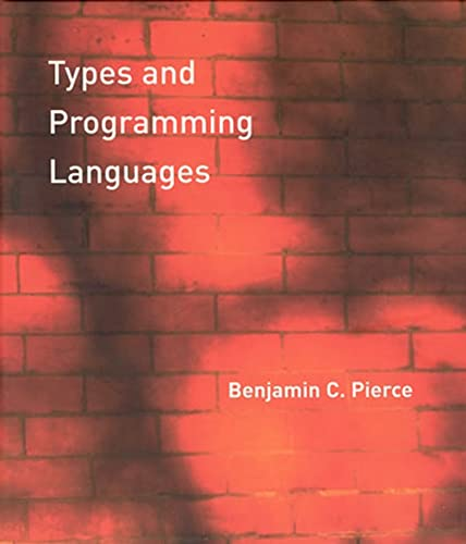 9780262162098: Types and Programming Languages (MIT Press)