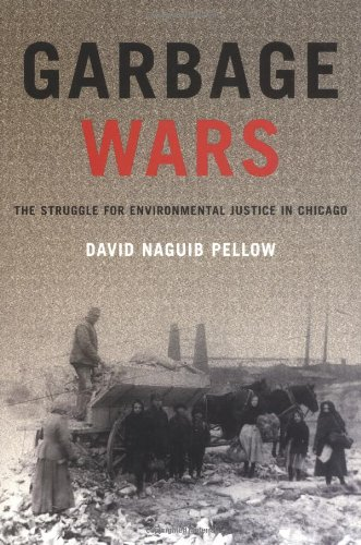 9780262162128: Garbage Wars: The Struggle for Environmental Justice in Chicago (Urban and Industrial Environments)