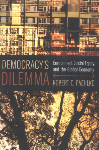 9780262162159: Democracy's Dilemma: Environment, Social Equity, and the Global Economy