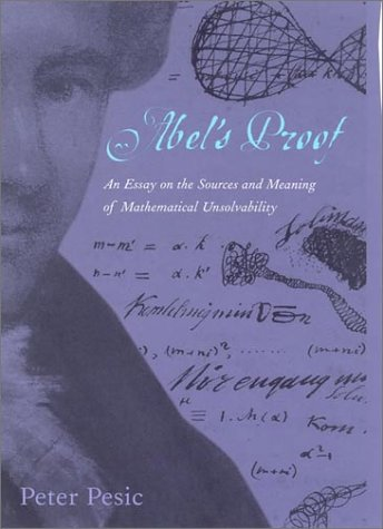 9780262162166: Abel's Proof: An Essay on the Sources and Meaning of Mathematical Unsolvability
