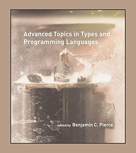 9780262162289: Advanced Topics in Types and Programming Languages (OIP)