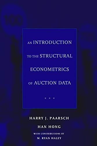An Introduction to the Structural Econometrics of Auction Data (MIT Press): Harry J. Paarsch; Han ...