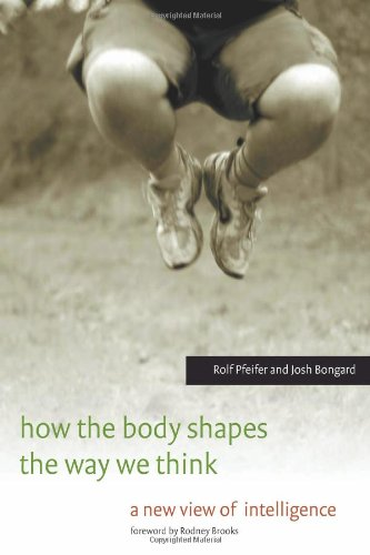 9780262162395: How the Body Shapes the Way We Think: A New View of Intelligence (Bradford Books)