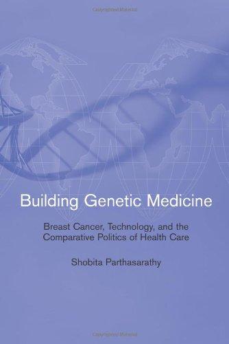 Building Genetic Medicine : Breast Cancer, Technology,: Shobita Parthasarathy