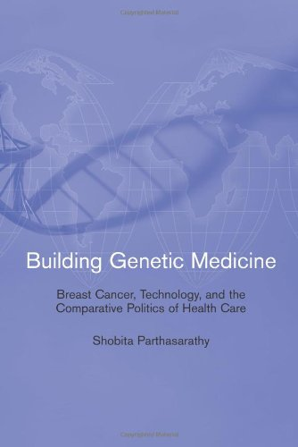 9780262162425: Building Genetic Medicine: Breast Cancer, Technology, and the Comparative Politics of Health Care (Inside Technology)