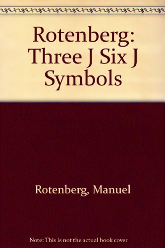 9780262180047: The 3-J and 6-J Symbols