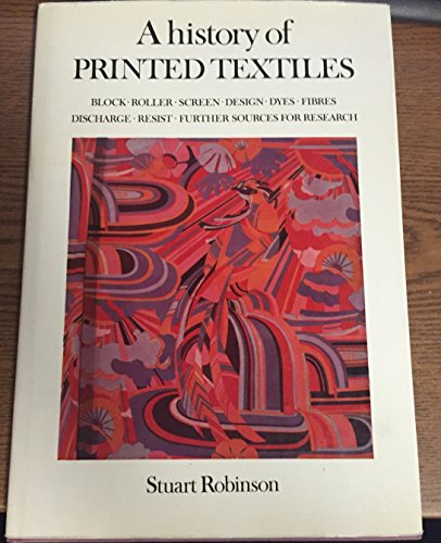 A History of Printed Textiles: Robinson, Stuart