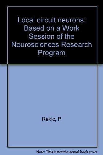 Local circuit neurons: Based on a work: Rakic, Pasko