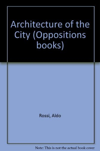 9780262181013: Architecture of the City (Oppositions books)