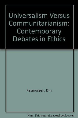9780262181402: Universalism vs. Communitarianism: Contemporary Debates in Ethics