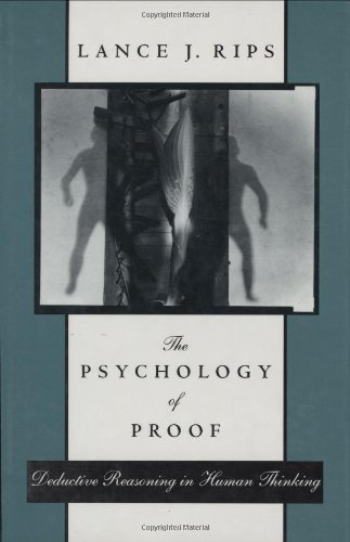 9780262181532: The Psychology of Proof: Deductive Reasoning in Human Thinking