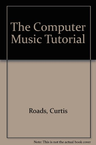 9780262181587: The Computer Music Tutorial