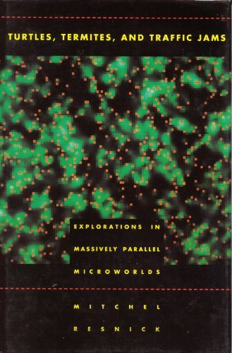 9780262181624: Turtles, Termites, and Traffic Jams: Explorations in Massively Parallel Microworlds