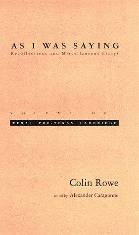 As I Was Saying, Vol. 1: Texas, Pre-Texas, Cambridge: Rowe, Colin