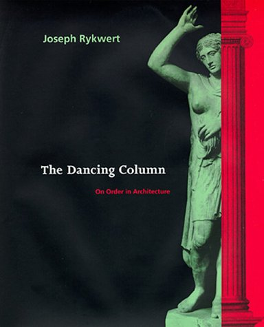 9780262181709: Dancing Column: On Order in Architecture