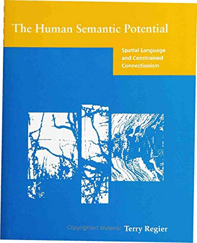 9780262181730: The Human Semantic Potential: Spatial Language and Constrained Connectionism