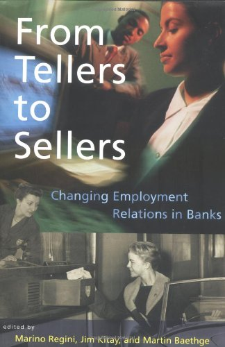 9780262181938: From Tellers to Sellers: Changing Employment Relations in Banks