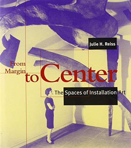 9780262181969: From Margin to Center: The Spaces of Installation Art