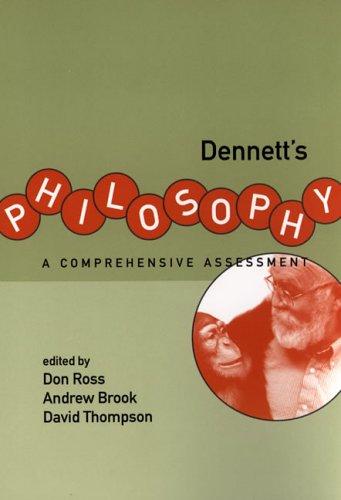 9780262182003: Dennett's Philosophy: A Comprehensive Assessment