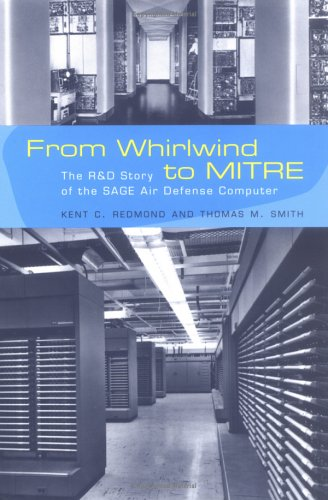 9780262182010: From Whirlwind to MITRE: The R&D Story of The SAGE Air Defense Computer (History of Computing)