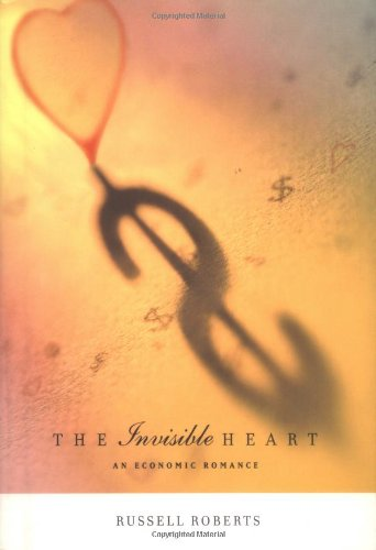[signed] The Invisible Heart: An Economic Romance