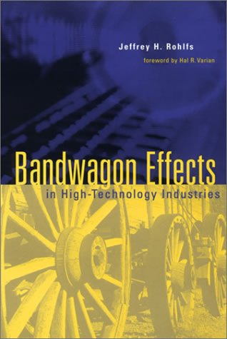9780262182171: Bandwagon Effects in High Technology Industries