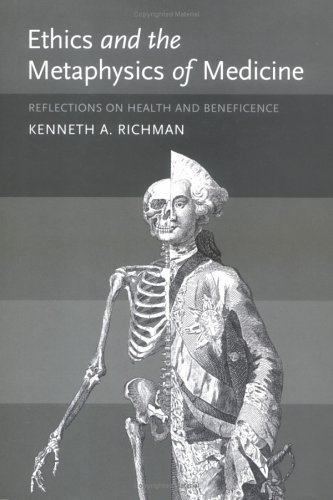 9780262182386: Ethics and the Metaphysics of Medicine: Reflections on Health and Beneficence: Reflections on Health and Beneficience (Basic Bioethics)