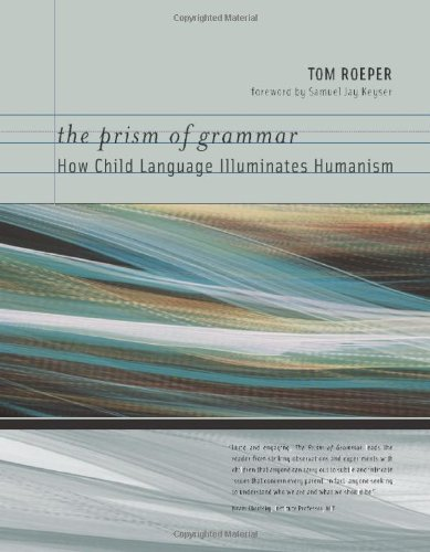 9780262182522: The Prism of Grammar: How Child Language Illuminates Humanism (Bradford Books)