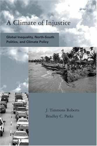 9780262182560: A Climate of Injustice: Global Inequality, North-South Politics and Climate Policy (Global Environmental Accord: Strategies for Sustainability and Institutional Innovation)