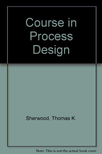 9780262190114: A Course in Process Design