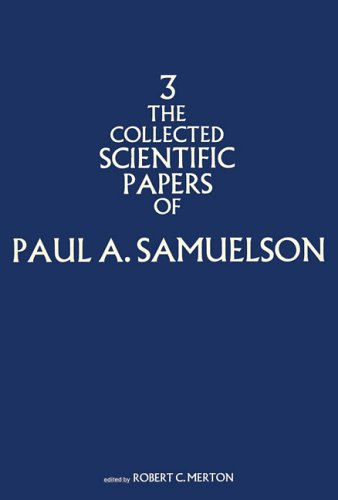 The Collected Scientific Papers of Paul A. Samuelson : Volume 3.: Samuelson, Paul A.