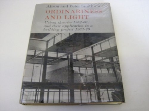 9780262190824: Ordinariness and Light: Urban Theories, 1952-1960 and Their Application in a Building Project, 1963-1970
