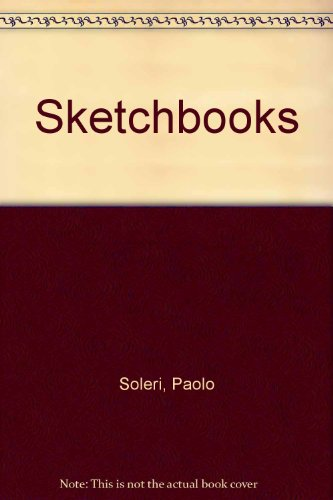 9780262190992: The Sketchbooks of Paolo Soleri