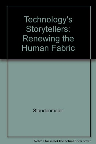 9780262192378: Technology's Storytellers: Renewing the Human Fabric
