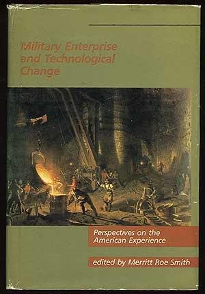 9780262192392: Military Enterprise and Technological Change