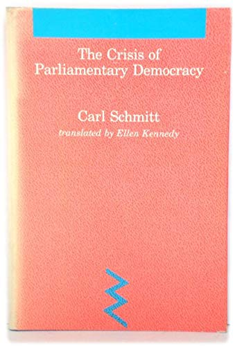 9780262192408: Crisis of Parliamentary Democracy (Studies in Contemporary German Social Thought)