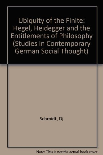 9780262192705: Ubiquity of the Finite: Hegel, Heidegger and the Entitlements of Philosophy (Studies in Contemporary German Social Thought)
