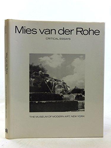 Mies van der Rohe Critical Essays: Schulze, Franz