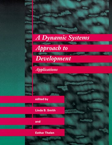 9780262193337: A Dynamic Systems Approach to Development: Applications (Cognitive Psychology)
