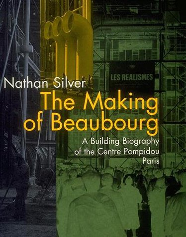 9780262193481: The Making of Beaubourg: Building Biography of the Centre Pompidou, Paris