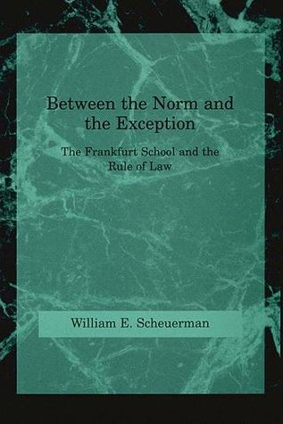 9780262193511: Between the Norm and the Exception: The Frankfurt School and the Rule of Law (Studies in Contemporary German Social Thought)