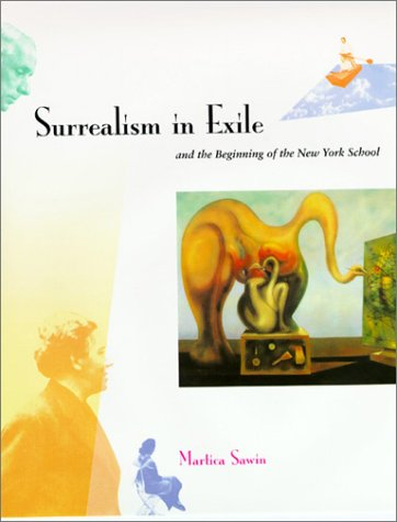 9780262193603: Surrealism in Exile and the Beginning of the New York School