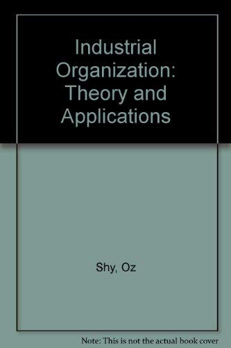 9780262193665: Industrial Organization: Theory and Applications
