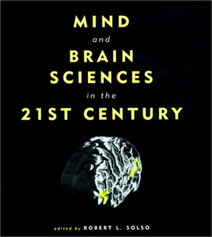 Mind and Brain Sciences in the 21st Century