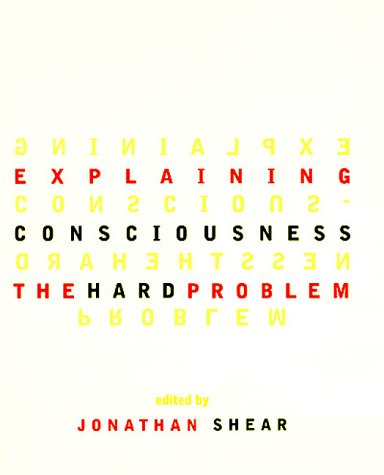 Explaining Consciousness: Shear, Jonathan