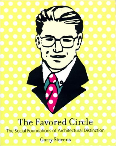9780262194082: The Favored Circle: The Social Foundations of Architectural Distinction