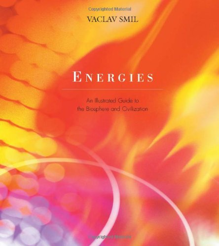 9780262194105: Energies: An Illustrated Guide to the Biosphere and Civilization